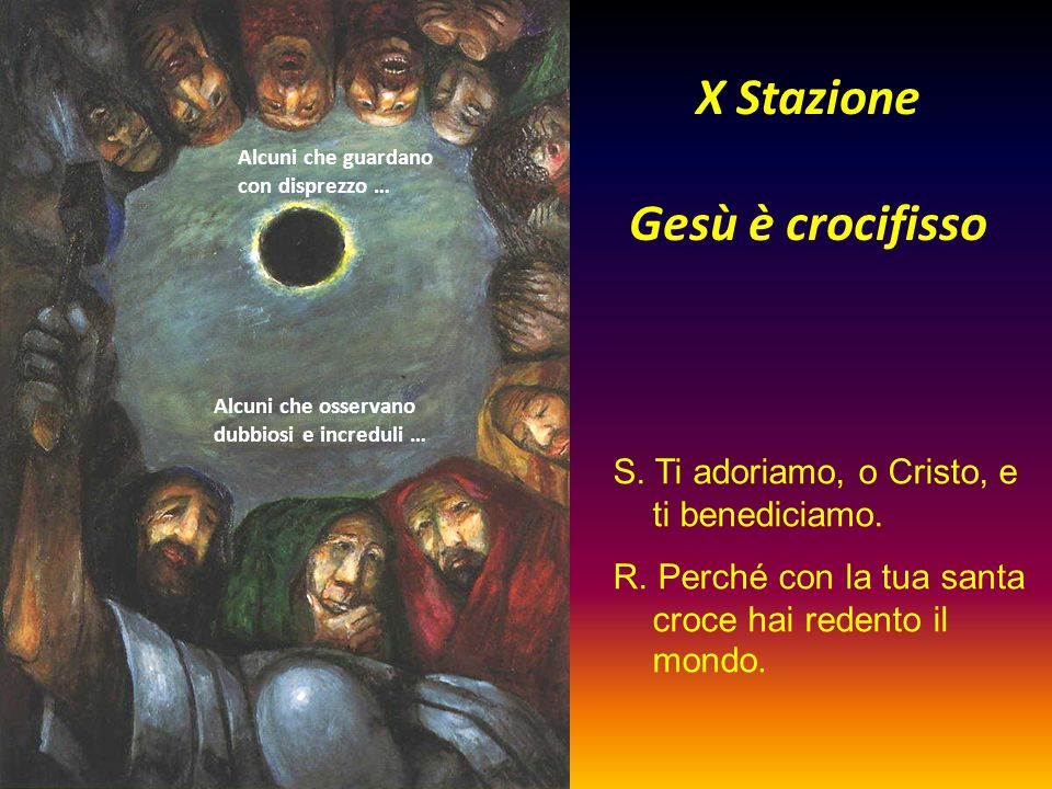 X Stazione Gesù è crocifisso