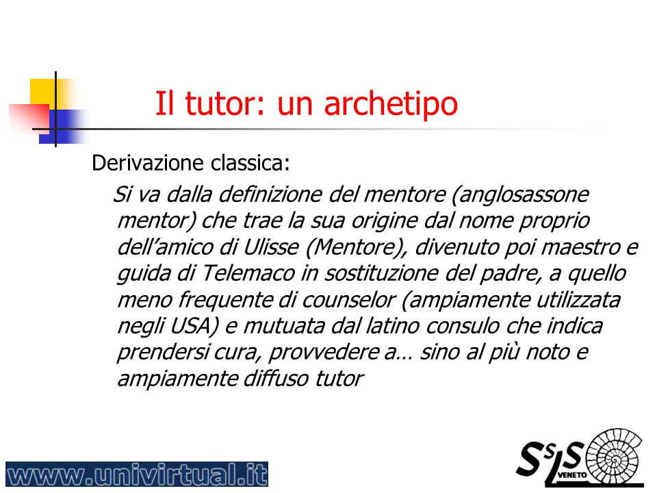 Il tutor: un archetipo Derivazione classica: