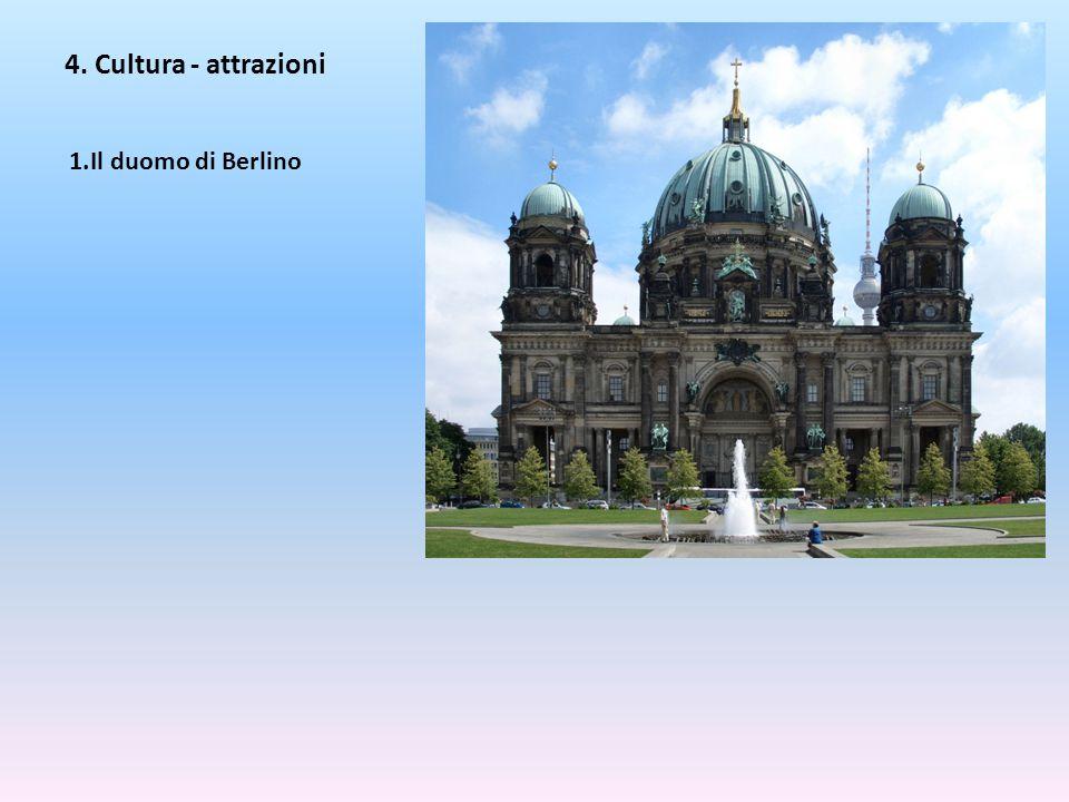 4. Cultura - attrazioni Il duomo di Berlino