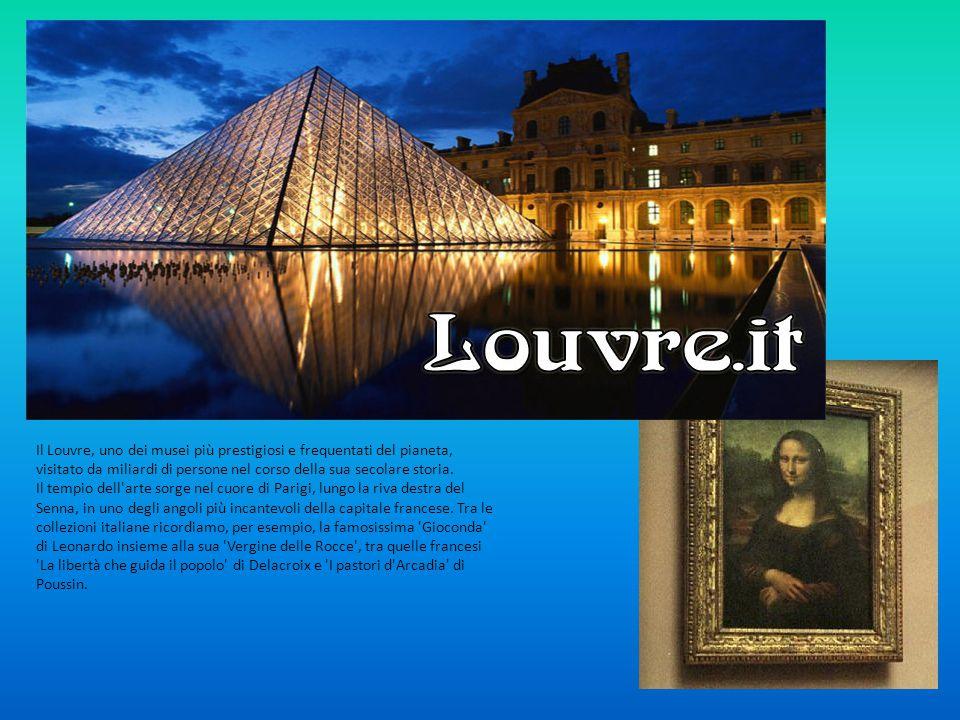 Louvre Il Louvre, uno dei musei più prestigiosi e frequentati del pianeta, visitato da miliardi di persone nel corso della sua secolare storia.
