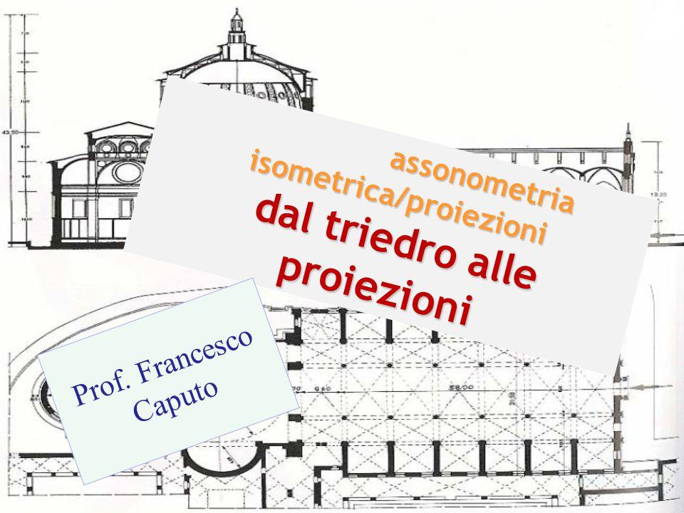 assonometria isometrica/proiezioni dal triedro alle proiezioni