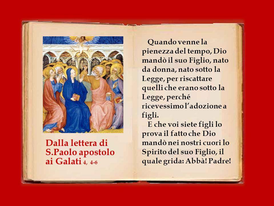 Dalla lettera di S.Paolo apostolo ai Galati 4, 4-6