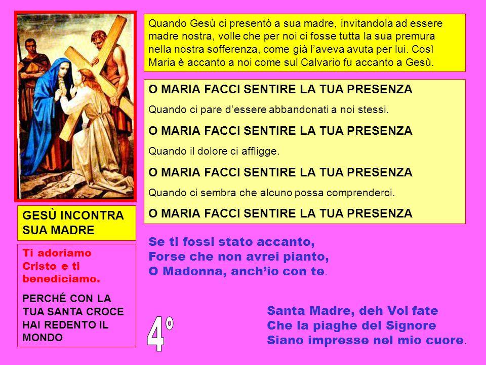 4° O MARIA FACCI SENTIRE LA TUA PRESENZA GESÙ INCONTRA SUA MADRE