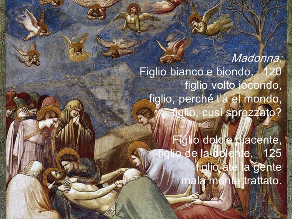 Madonna: Figlio bianco e biondo, 120. figlio volto iocondo, figlio, perché t'à el mondo, figlio, cusì sprezzato