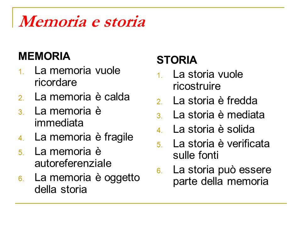 Memoria e storia MEMORIA STORIA La memoria vuole ricordare
