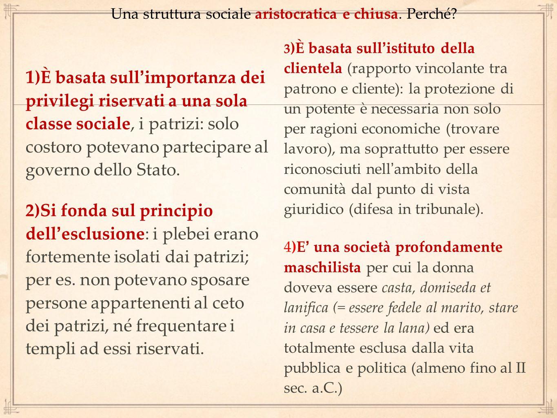 Una struttura sociale aristocratica e chiusa. Perché