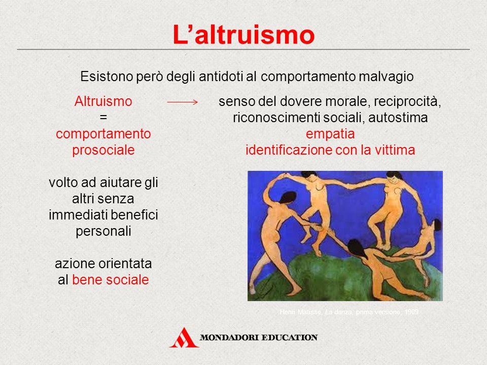 L'altruismo Esistono però degli antidoti al comportamento malvagio