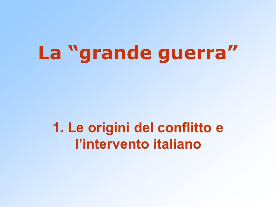 1. Le origini del conflitto e l'intervento italiano