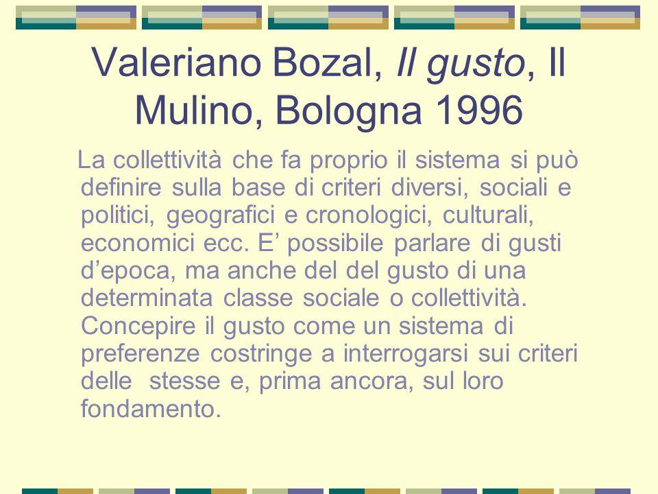 Valeriano Bozal, Il gusto, Il Mulino, Bologna 1996