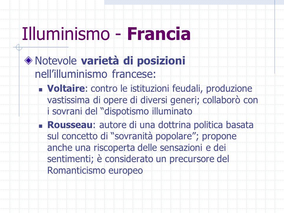 Illuminismo - Francia Notevole varietà di posizioni nell'illuminismo francese: