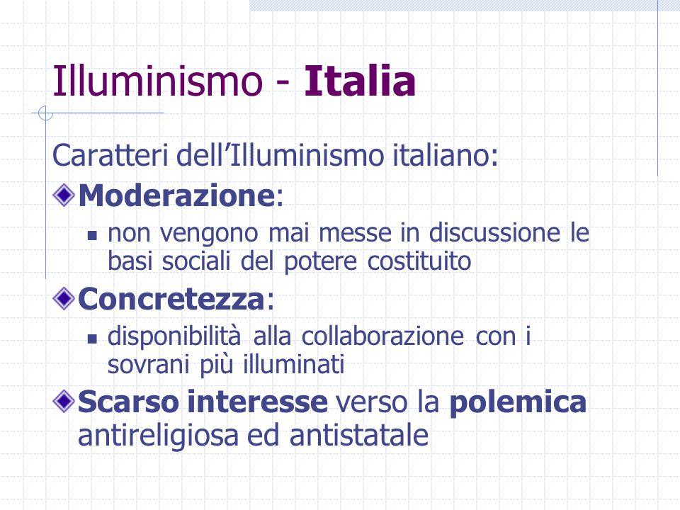 Illuminismo - Italia Caratteri dell'Illuminismo italiano: Moderazione: