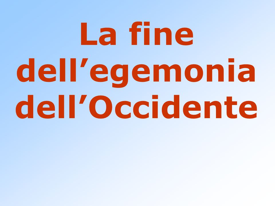 La fine dell'egemonia dell'Occidente