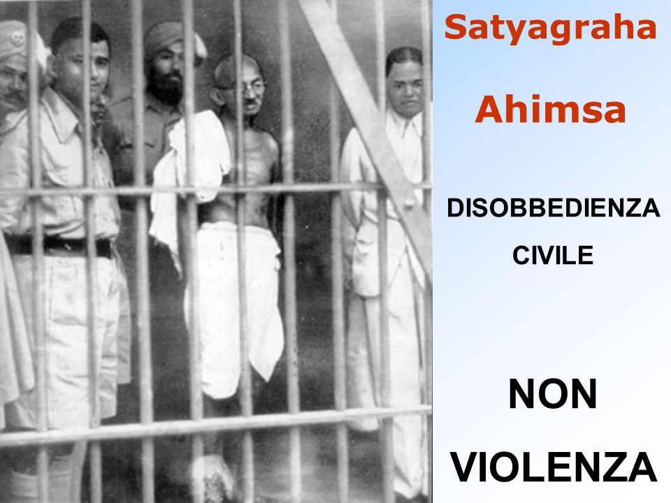 NON VIOLENZA Satyagraha Ahimsa Disobbedienza civile , DISOBBEDIENZA