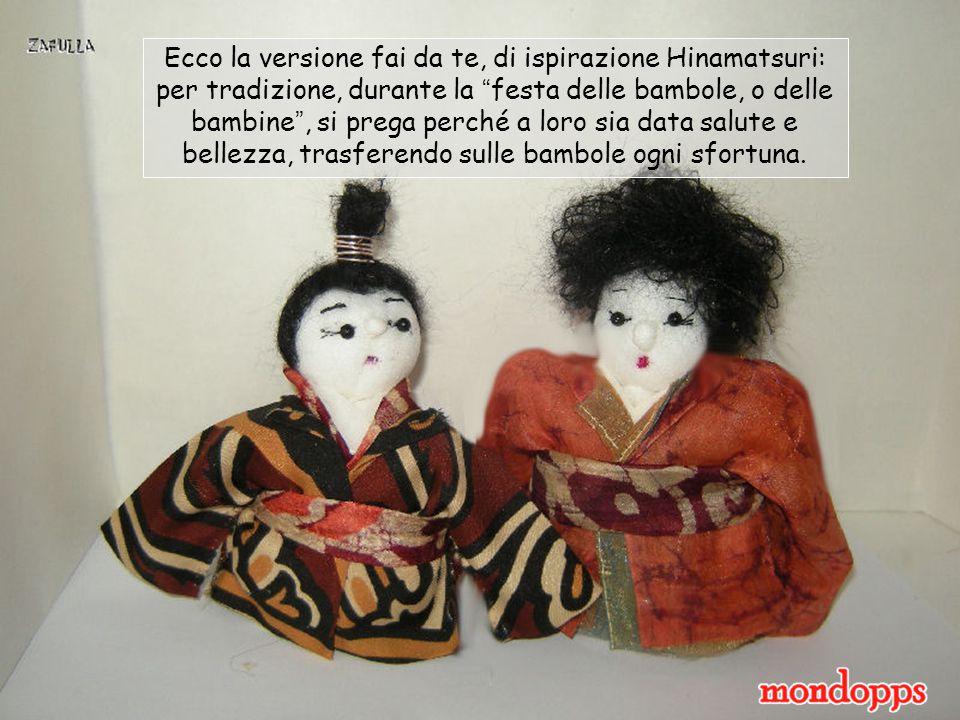 Ecco la versione fai da te, di ispirazione Hinamatsuri: per tradizione, durante la festa delle bambole, o delle bambine , si prega perché a loro sia data salute e bellezza, trasferendo sulle bambole ogni sfortuna.