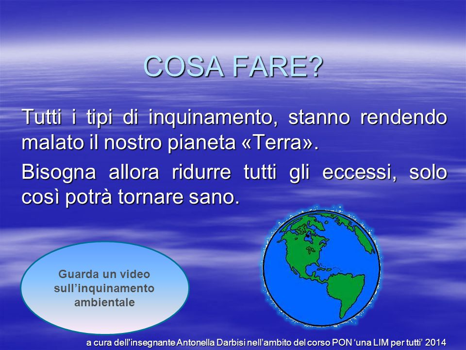 Guarda un video sull'inquinamento ambientale