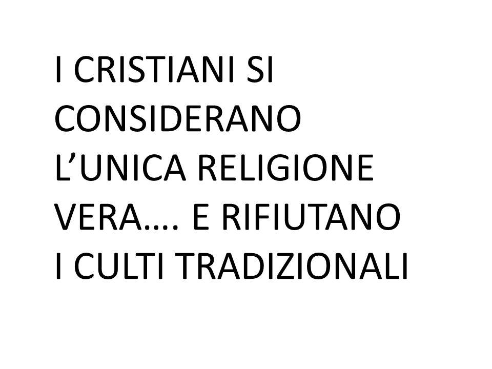 I CRISTIANI SI CONSIDERANO L'UNICA RELIGIONE VERA…