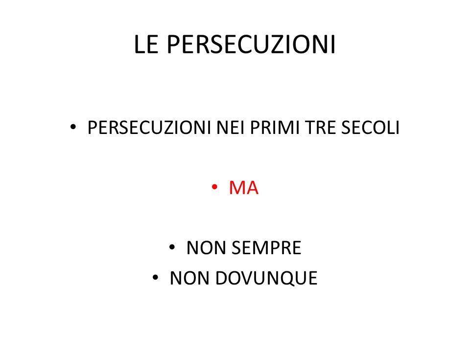PERSECUZIONI NEI PRIMI TRE SECOLI