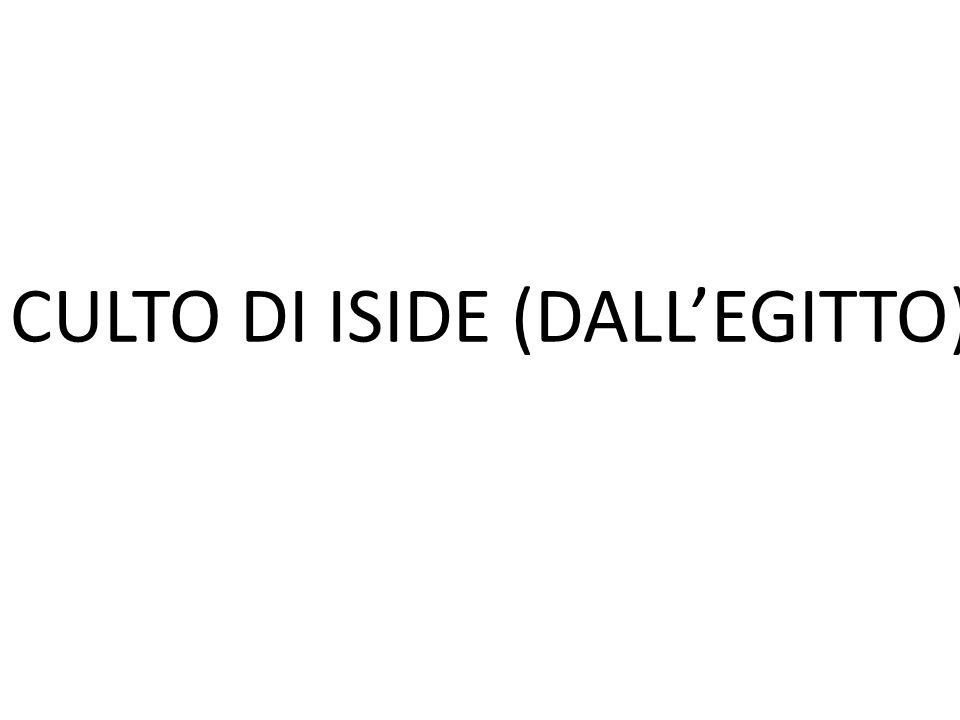 CULTO DI ISIDE (DALL'EGITTO)