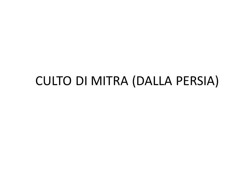 CULTO DI MITRA (DALLA PERSIA)