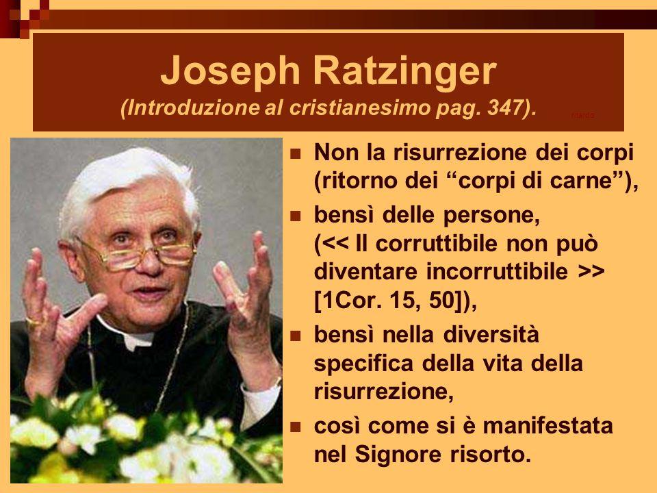 Joseph Ratzinger (Introduzione al cristianesimo pag. 347).