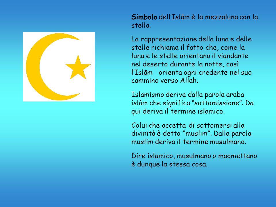 Simbolo dell'Islām è la mezzaluna con la stella.