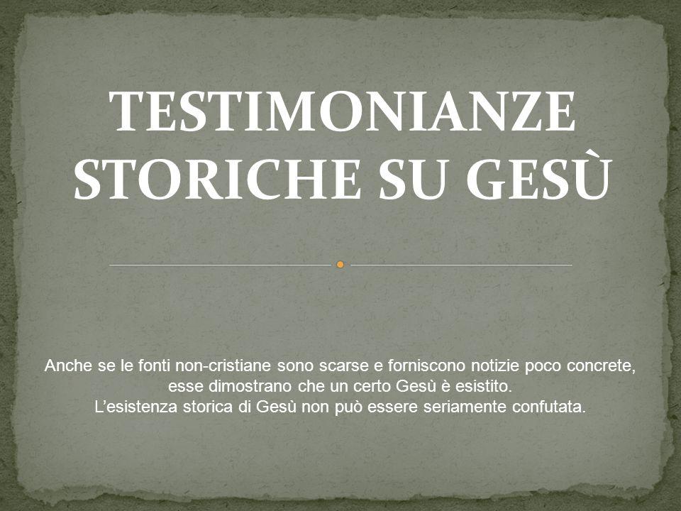 TESTIMONIANZE STORICHE SU GESù