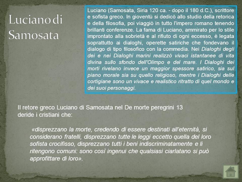 Luciano (Samosata, Siria 120 ca. - dopo il 180 d. C