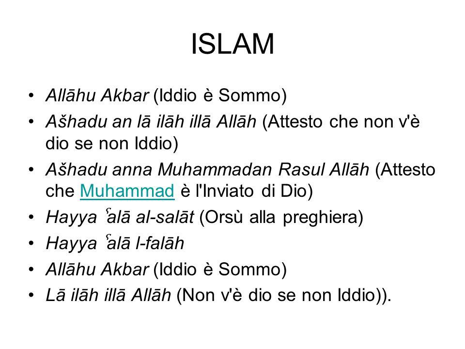 ISLAM Allāhu Akbar (Iddio è Sommo)