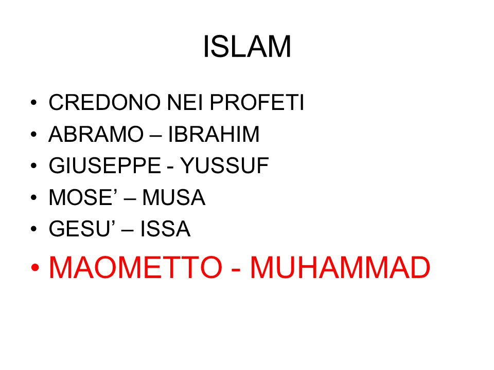 ISLAM MAOMETTO - MUHAMMAD CREDONO NEI PROFETI ABRAMO – IBRAHIM