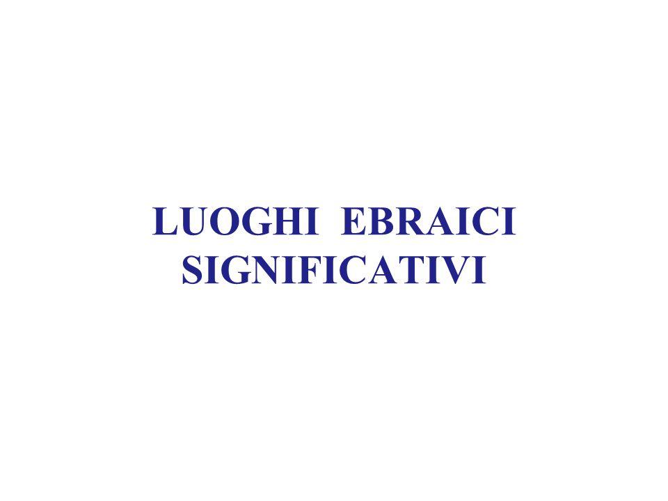 LUOGHI EBRAICI SIGNIFICATIVI