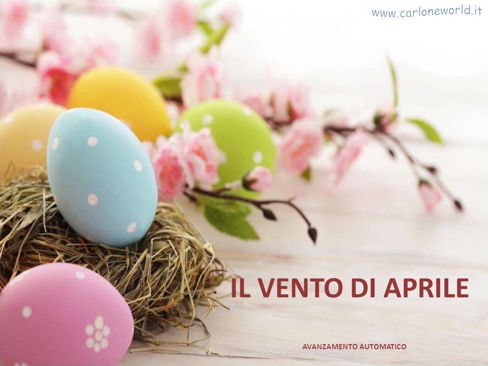 www.carloneworld.it IL VENTO DI APRILE AVANZAMENTO AUTOMATICO