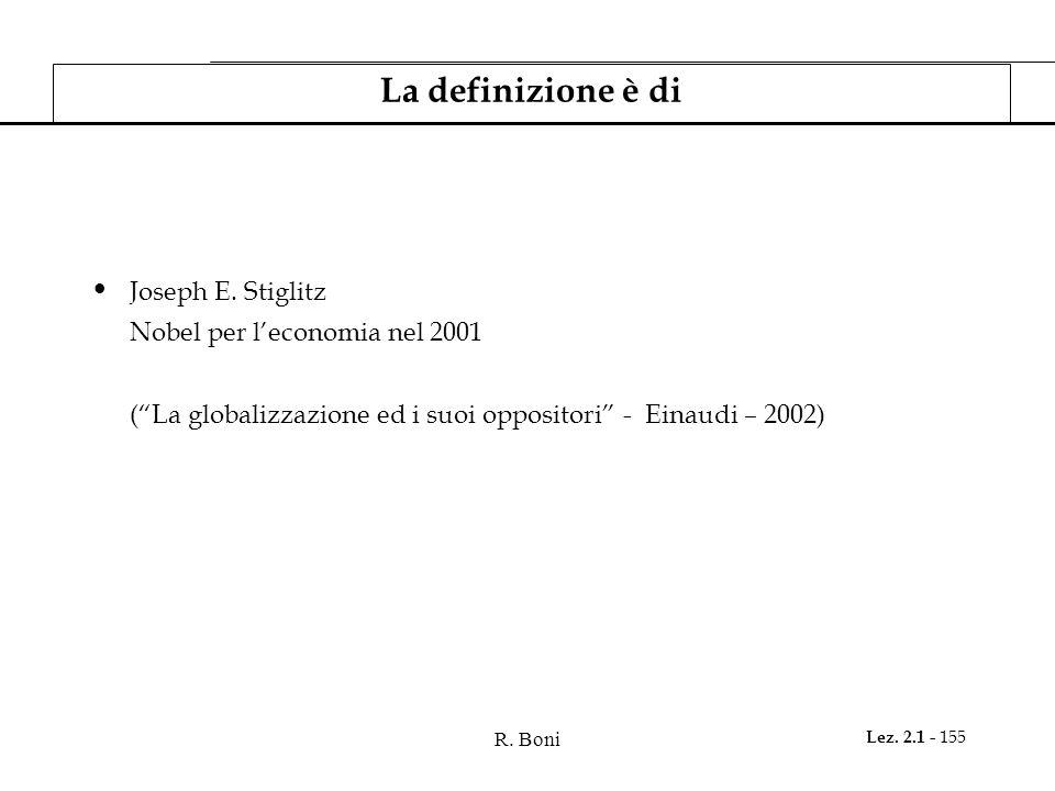 La definizione è di Joseph E. Stiglitz Nobel per l'economia nel 2001