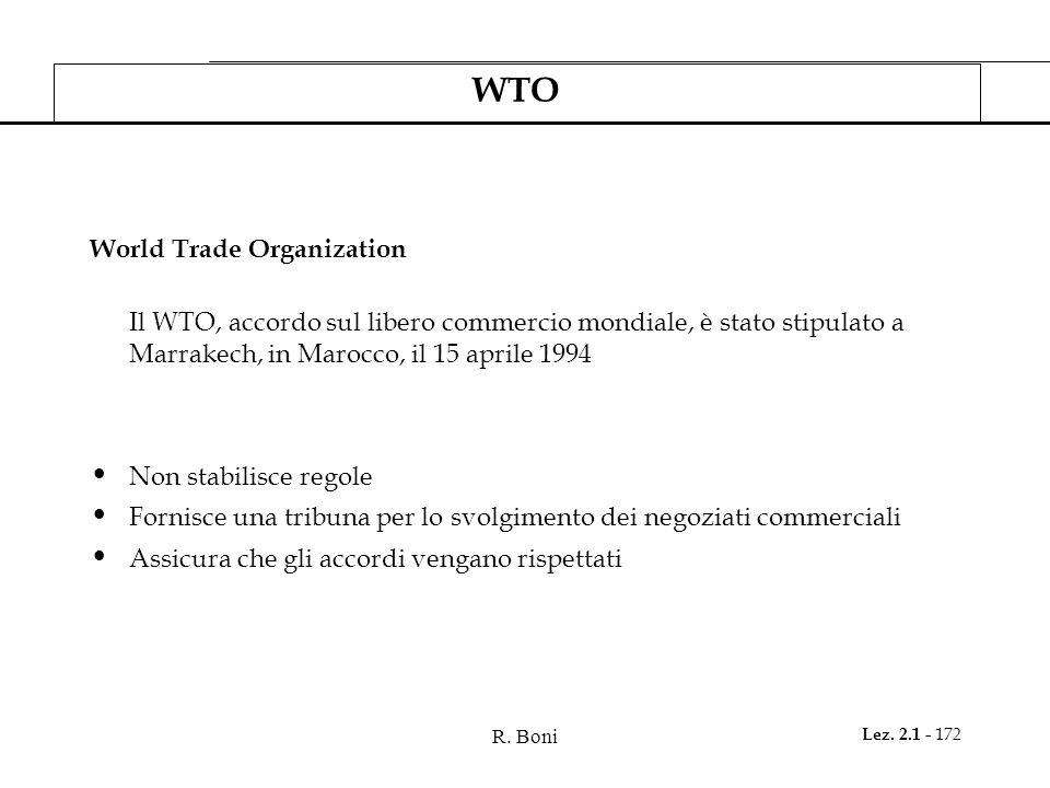 WTO World Trade Organization Non stabilisce regole