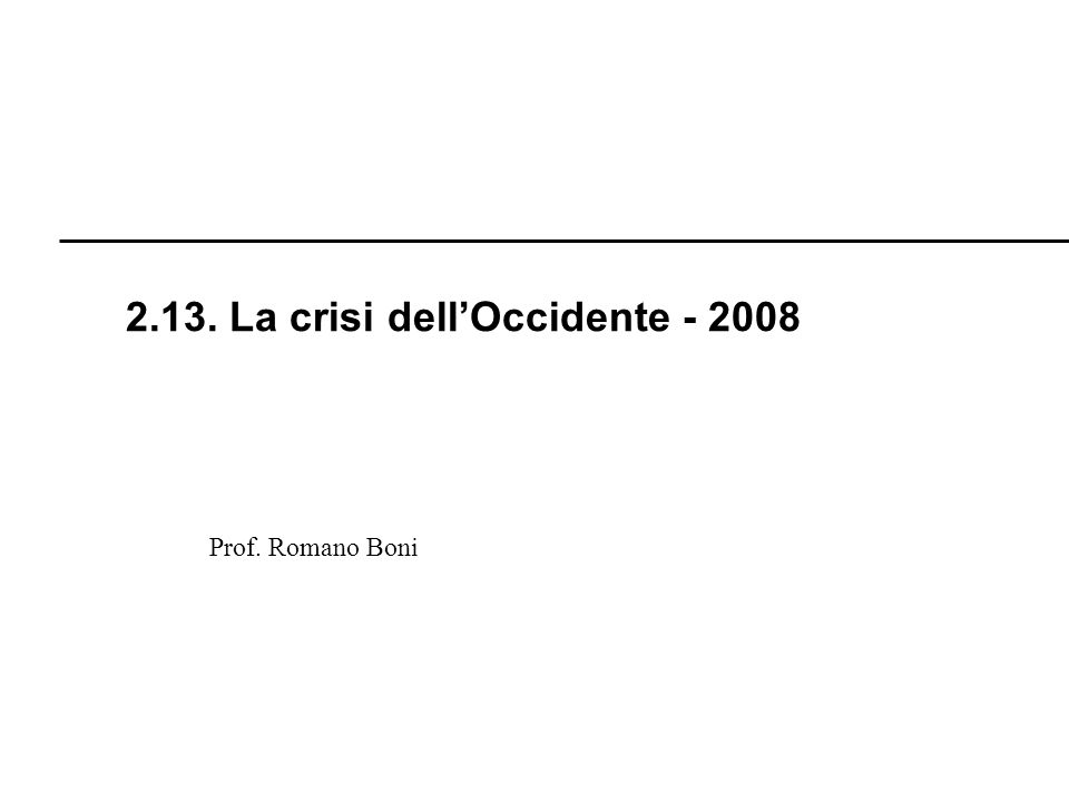 2.13. La crisi dell'Occidente - 2008