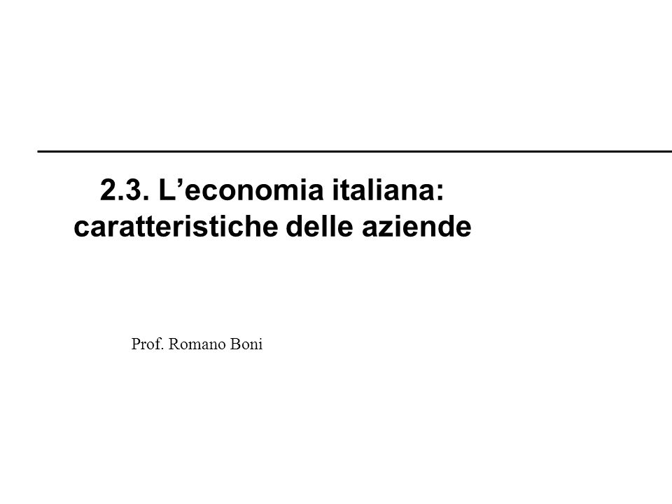 2.3. L'economia italiana: caratteristiche delle aziende