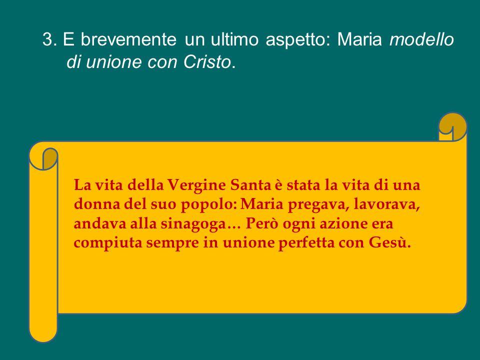 3. E brevemente un ultimo aspetto: Maria modello di unione con Cristo.