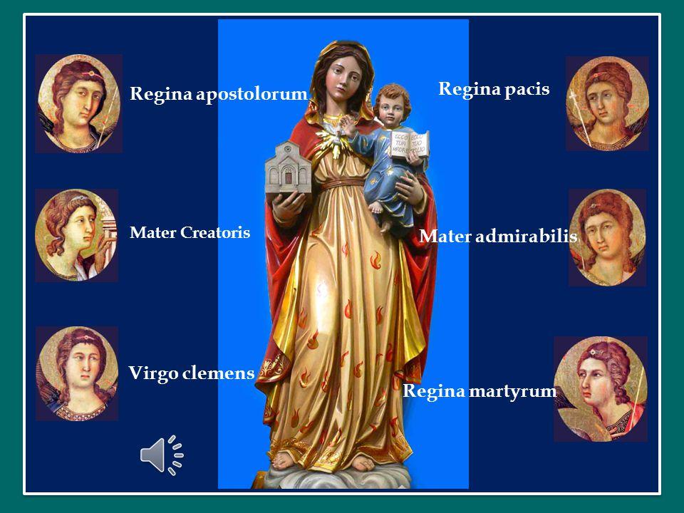 Regina pacis Regina apostolorum Mater admirabilis Virgo clemens