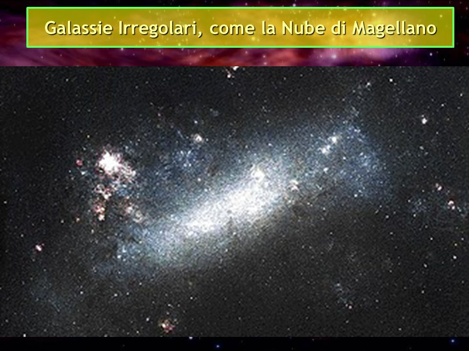 Galassie Irregolari, come la Nube di Magellano