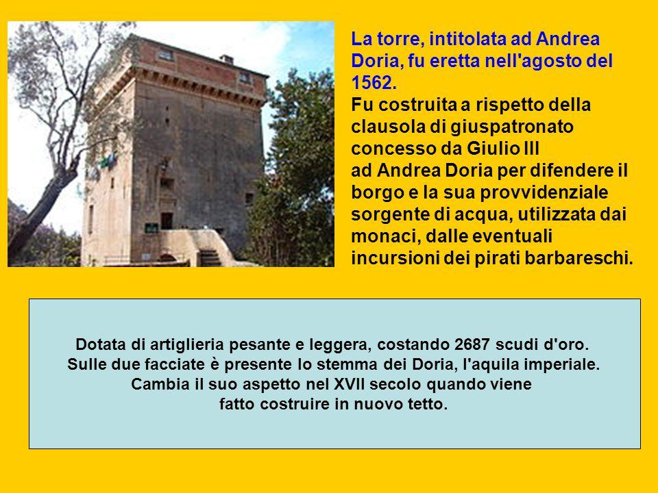La torre, intitolata ad Andrea Doria, fu eretta nell agosto del 1562.