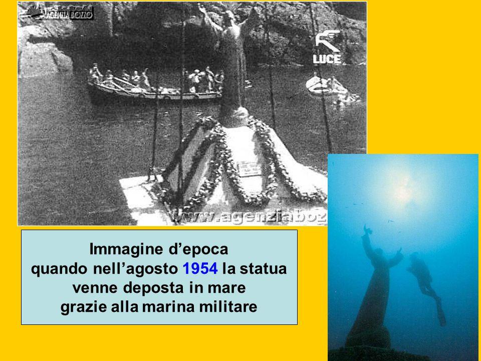 quando nell'agosto 1954 la statua grazie alla marina militare