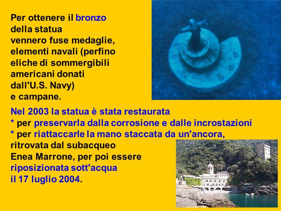 Per ottenere il bronzo della statua. vennero fuse medaglie, elementi navali (perfino. eliche di sommergibili.