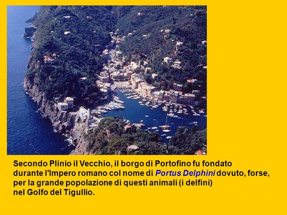Secondo Plinio il Vecchio, il borgo di Portofino fu fondato