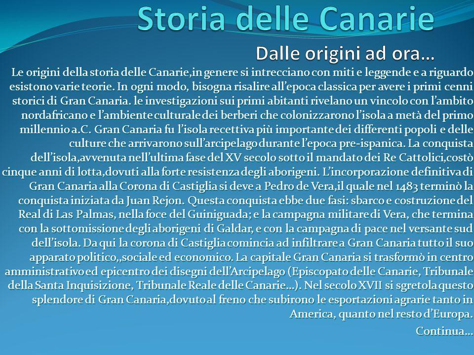 Storia delle Canarie Dalle origini ad ora…