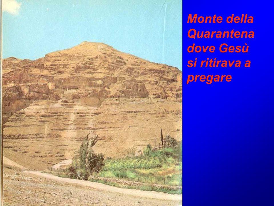 Monte della Quarantena dove Gesù si ritirava a pregare
