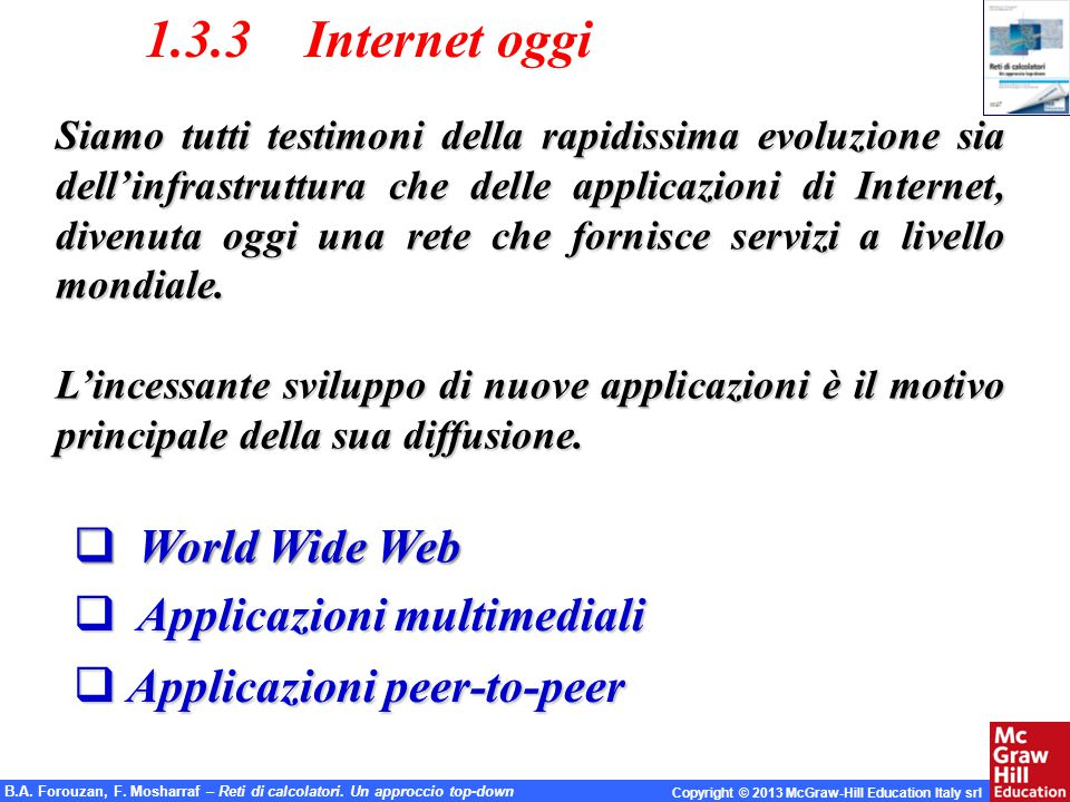1.3.3 Internet oggi World Wide Web Applicazioni multimediali