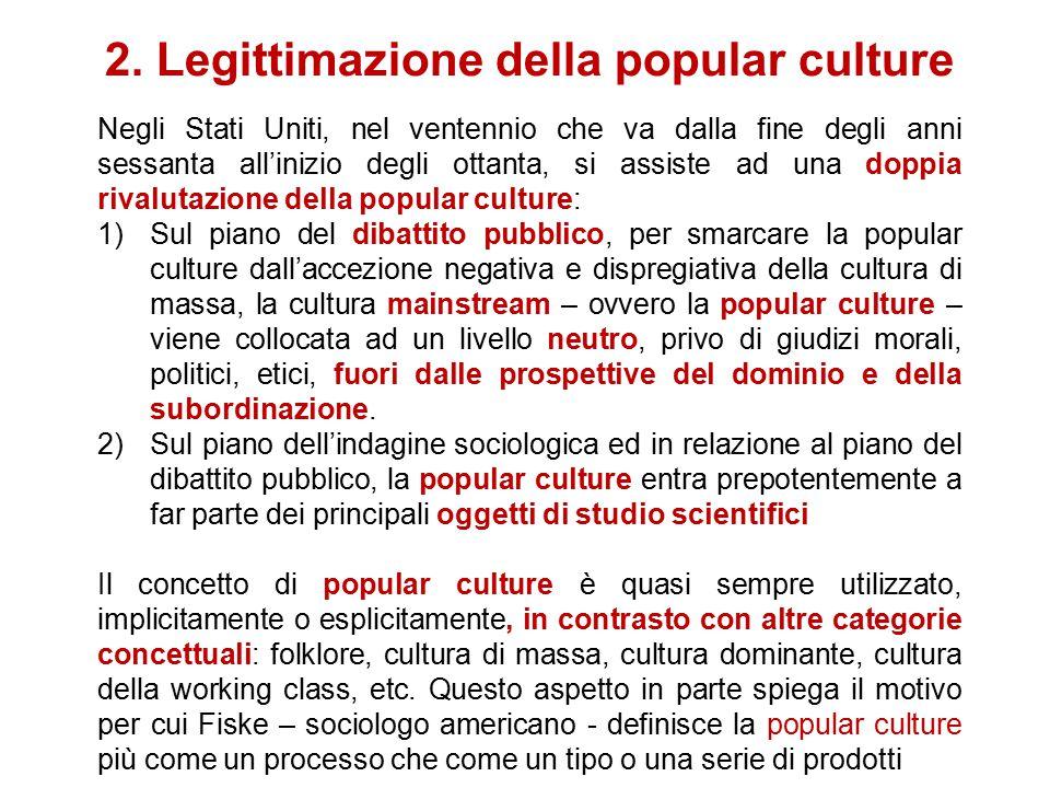 2. Legittimazione della popular culture