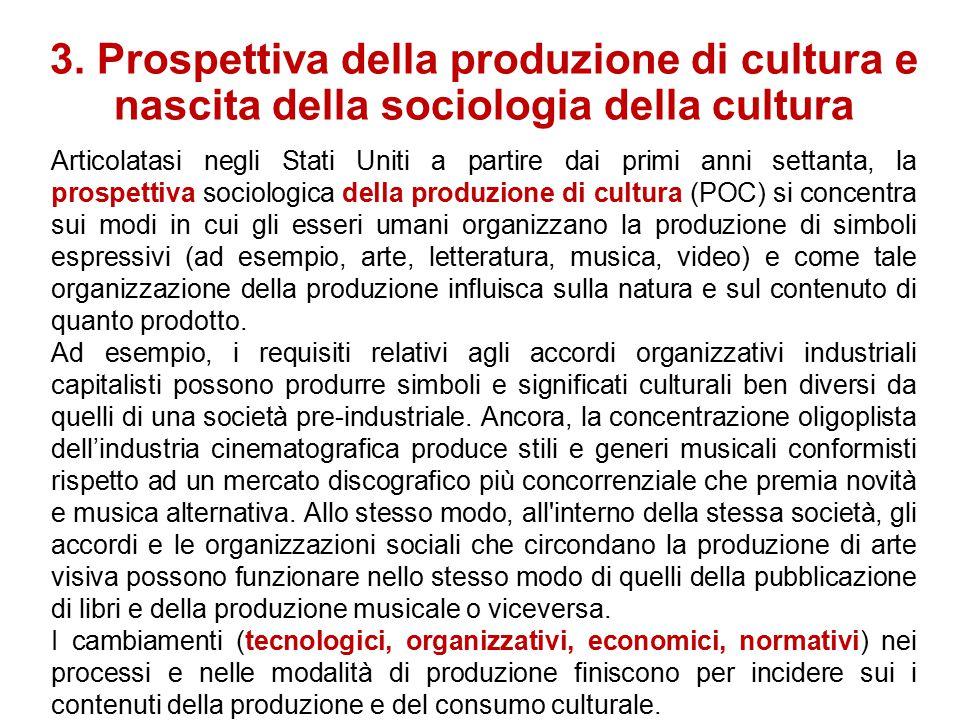3. Prospettiva della produzione di cultura e nascita della sociologia della cultura