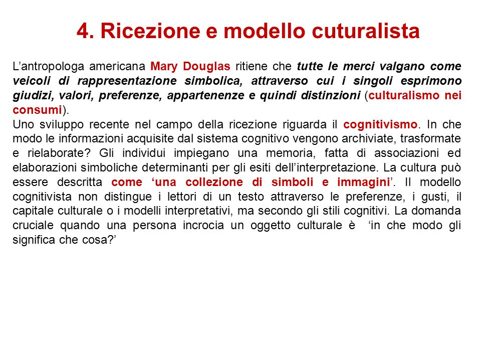4. Ricezione e modello cuturalista