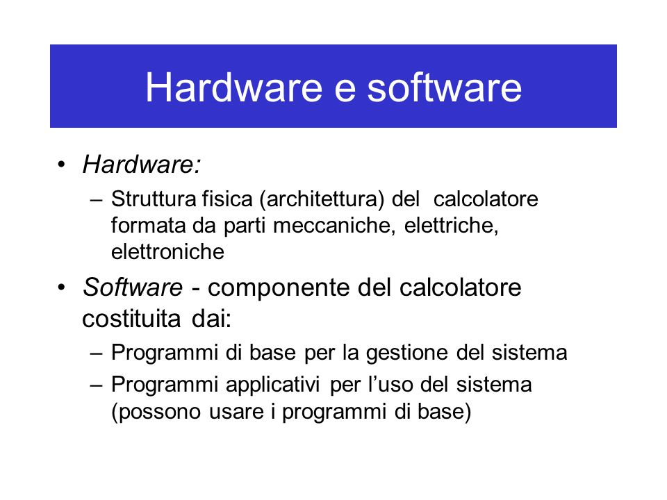 Hardware e software Hardware:
