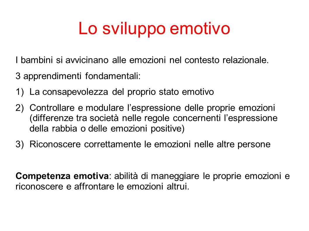 Lo sviluppo emotivo I bambini si avvicinano alle emozioni nel contesto relazionale. 3 apprendimenti fondamentali: